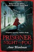 Blankman, Anne - Prisoner of Night and Fog - 9781472207845 - V9781472207845