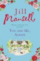 Mansell, Jill - You and Me, Always - 9781472208897 - V9781472208897