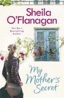 O'Flanagan, Sheila - My Mother's Secret - 9781472210722 - KHN0000620