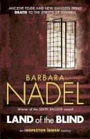Nadel, Barbara - Land of the Blind (Inspector Ikmen Mysteries) - 9781472213778 - V9781472213778