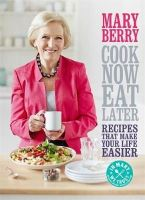 Berry, Mary - Cook Now, Eat Later - 9781472214737 - V9781472214737