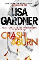 Gardner, Lisa - Crash & Burn - 9781472220226 - KCD0040195