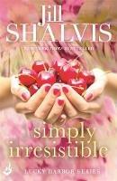 Shalvis, Jill - Simply Irresistible: Lucky Harbor 1 - 9781472222596 - V9781472222596