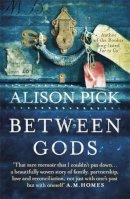 Pick, Alison - Between Gods - 9781472225092 - KOC0012236