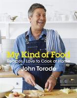 Torode, John - My Kind of Food: Recipes I Love to Cook at Home - 9781472225856 - V9781472225856