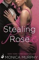 Murphy, Monica - Stealing Rose: The Fowler Sisters 2 - 9781472227430 - V9781472227430