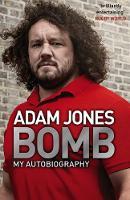 Jones, Adam - Bomb: My Autobiography - 9781472231079 - V9781472231079