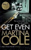 Cole, Martina - Get Even - 9781472232601 - V9781472232601