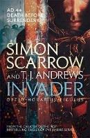 Scarrow, Simon, Andrews, T. J. - Invader. Invasion, englische Ausgabe - 9781472233875 - V9781472233875
