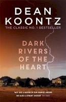 Koontz, Dean - Dark Rivers of the Heart - 9781472234629 - V9781472234629