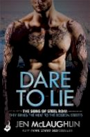 McLaughlin, Jen - Dare To Lie: The Sons of Steel Row 3 - 9781472234872 - V9781472234872