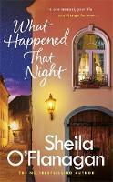 O'Flanagan, Sheila - What Happened That Night - 9781472235336 - KTG0019417