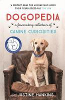 Hankins, Justine - Dogopedia: A Compendium of Canine Curiosities - 9781472237781 - V9781472237781