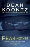 Koontz, Dean - Fear Nothing - 9781472240262 - V9781472240262