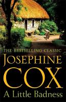 Cox, Josephine - A Little Badness: An irresistible and wildly romantic saga - 9781472245748 - V9781472245748