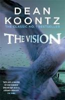 Koontz, Dean - The Vision: A gripping thriller of spine-tingling suspense - 9781472248237 - V9781472248237