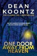 Koontz, Dean - One Door Away from Heaven: A superb thriller of redemption, fear and wonder - 9781472248299 - V9781472248299