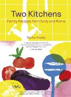 Roddy, Rachel - Two Kitchens: Family Recipes from Sicily and Rome - 9781472248411 - V9781472248411