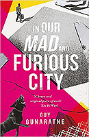 Gunaratne, Guy - In Our Mad and Furious City - 9781472250193 - V9781472250193