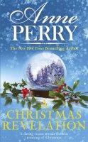 Perry, Anne - A Christmas Revelation (Christmas Novella 16) - 9781472257383 - V9781472257383