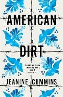 Cummins, Jeanine - American Dirt: 'A heartstopping story of survival, danger and love' New York Times - 9781472261397 - 9781472261397