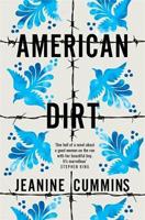 Cummins, Jeanine - American Dirt: 'Spectacular... a life-affirming triumph' Independent - 9781472261410 - V9781472261410