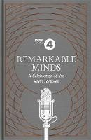 4, BBC Radio - Remarkable Minds: A Celebration of the Reith Lectures - 9781472262288 - V9781472262288