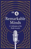 4, BBC Radio - Remarkable Minds: A Celebration of the Reith Lectures (BBC Radio 4) - 9781472262295 - V9781472262295