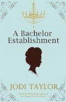Taylor, Jodi - A Bachelor Establishment - 9781472265470 - V9781472265470