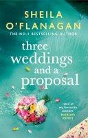 Sheila O'Flanagan - Three Weddings and a Proposal - 9781472272638 - 9781472272638