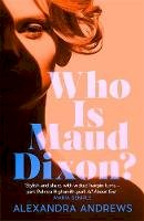 Andrews, Alexandra - Who is Maud Dixon?: A wickedly twisty literary thriller and pure fun - 9781472274670 - 9781472274670