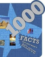 Parragon - 1000 Facts You Just Won't Believe! (Ultimate Reference Book) - 9781472311504 - KSG0015686