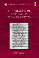 Cooper, Barry - The Creation of Beethoven's 35 Piano Sonatas (Ashgate Historical Keyboard Series) - 9781472414328 - V9781472414328