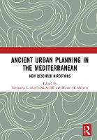 - Ancient Urban Planning in the Mediterranean: New Research Directions - 9781472427342 - V9781472427342