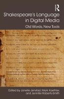 - Shakespeare's Language in Digital Media: Old Words, New Tools (Digital Research in the Arts and Humanities) - 9781472427977 - V9781472427977