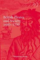 Lincoln, Margarette - British Pirates and Society, 1680-1730 - 9781472429933 - V9781472429933
