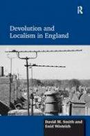 Smith, David M., Wistrich, Enid - Devolution and Localism in England - 9781472430793 - V9781472430793
