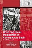 - Crisis and Social Mobilization in Contemporary Spain: The 15M Movement (The Mobilization Series on Social Movements, Protest, and Culture) - 9781472431363 - V9781472431363