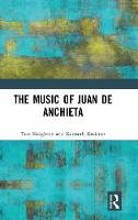 Knighton, Tess; Kreitner, Professor Kenneth - The Music of Juan de Anchieta - 9781472431462 - V9781472431462