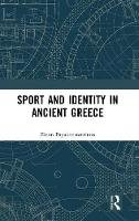 Papakonstantinou, Zinon - Sport and Identity in Ancient Greece - 9781472438225 - V9781472438225