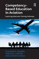 Kearns, Suzanne K., Mavin, Timothy J., Hodge, Steven - Competency-Based Education in Aviation: Exploring Alternate Training Pathways - 9781472438560 - V9781472438560