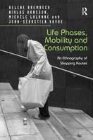 Hansson, Dr. Niklas; Vayre, Mr. Jean-Sebastien; Brembeck, Helene; Lalanne, Professor Michale - Life Phases, Mobility and Consumption - 9781472445322 - V9781472445322