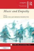 - Music and Empathy (SEMPRE Studies in The Psychology of Music) - 9781472445803 - V9781472445803