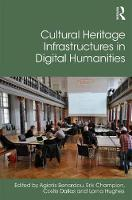 - Cultural Heritage Infrastructures in Digital Humanities (Digital Research in the Arts and Humanities) - 9781472447128 - V9781472447128