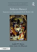 - Federico Barocci: Inspiration and Innovation in Early Modern Italy (Visual Culture in Early Modernity) - 9781472449603 - V9781472449603