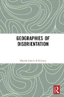 Schmidt di Friedberg, Marcella - Geographies of Disorientation - 9781472450487 - V9781472450487