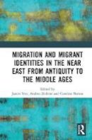 - Migration and Migrant Identities in the Near East from Antiquity to the Middle Ages - 9781472450661 - V9781472450661