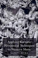 Reina, Rafael - Applying Karnatic Rhythmical Techniques to Western Music - 9781472451507 - V9781472451507