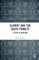 Malkani, Bharat - Slavery and the Death Penalty: A Study in Abolition (Law, Justice and Power) - 9781472452740 - V9781472452740