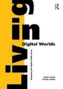 Jacobs, Naomi, Cooper, Rachel - Living in Digital Worlds: Designing the Digital Public Space - 9781472452832 - V9781472452832